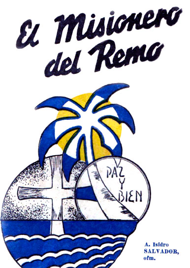 PASTA DE LA BIOGRAFÍA NOVELADA: EL MISIONERO DEL REMO DEL P. ÁNGEL ISIDRO SALVADOR GUTIÉRREZ, O.F.M.